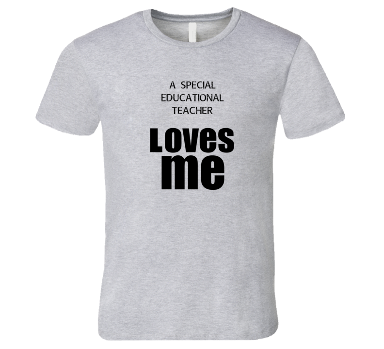 A Special Educational Teacher Loves Me Occupation T Shirt