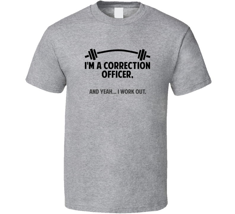 Correction Officer Funny Workout Personalized T Shirt