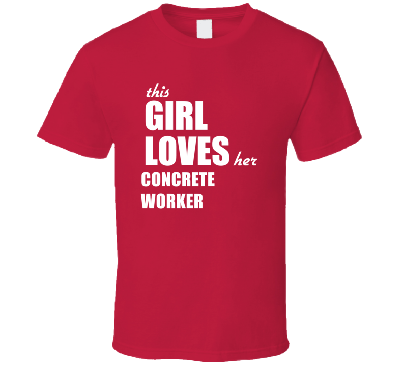This Girl Loves Her Concrete Worker T Shirt