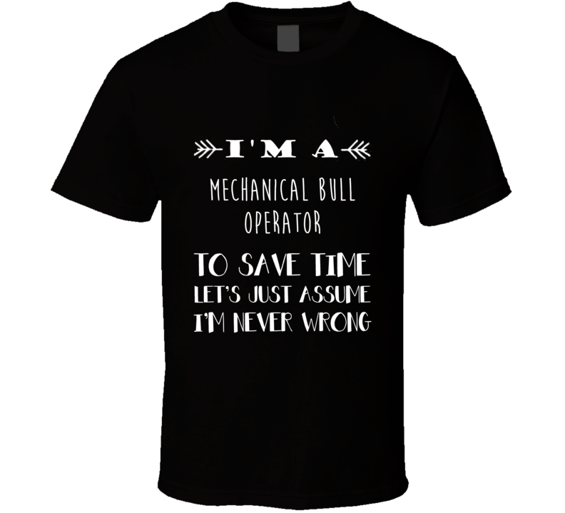 Mechanical Bull Operator To Save Time Occupation Tshirt