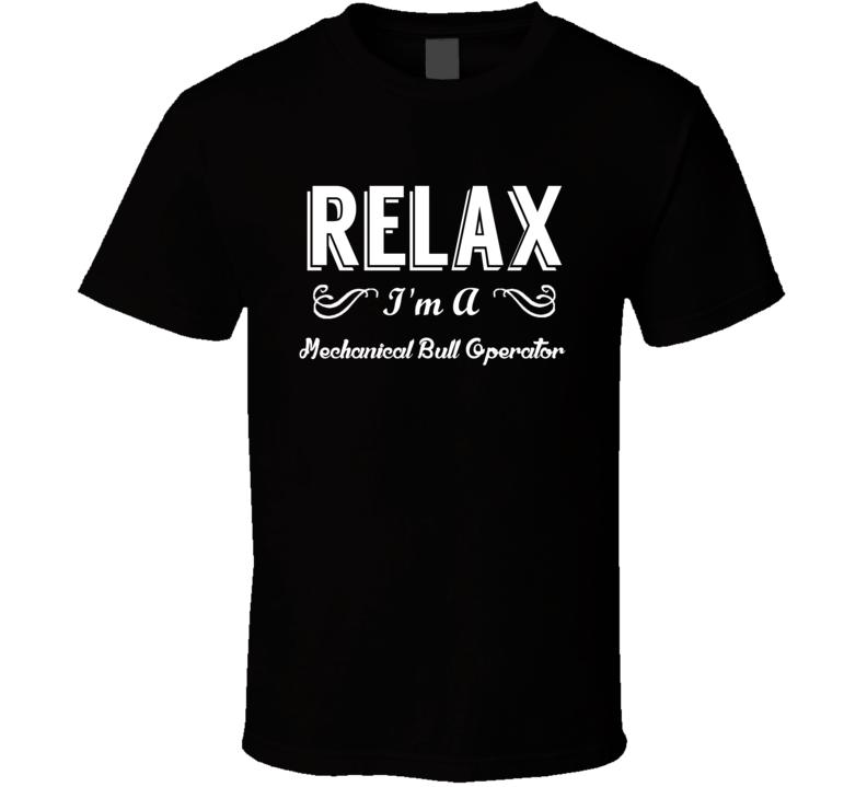 Mechanical Bull Operator Relax Fun T Shirt