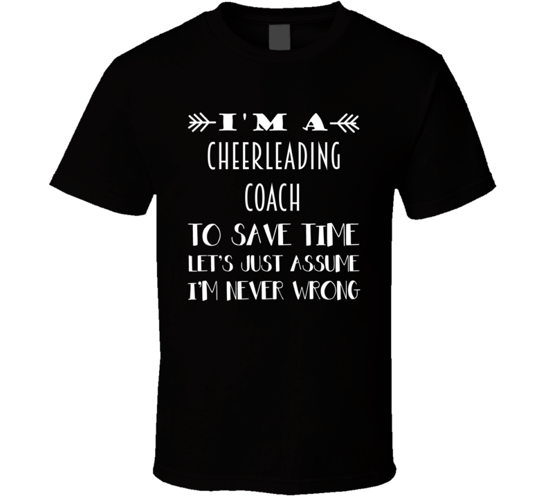 Im A Cheerleading coach To Save Time Job T Shirt