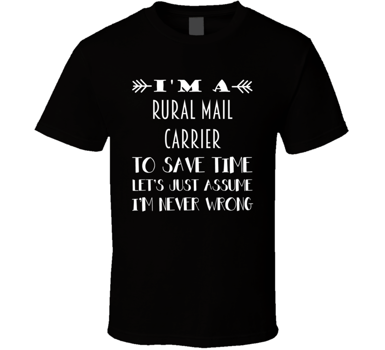 Im A Rural Mail Carrier To Save Time Job T Shirt