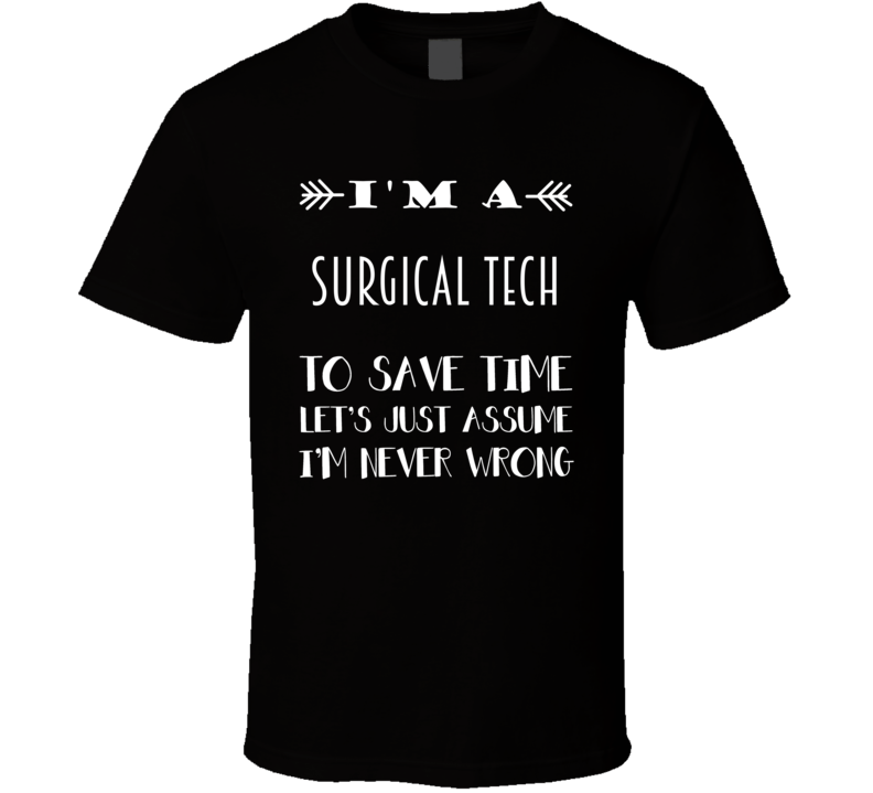 Im A Surgical Tech To Save Time Job T Shirt