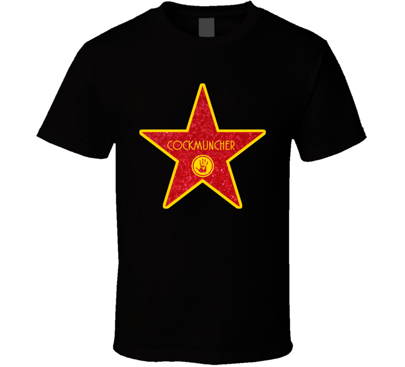 Cockmuncher Hollywood Walk Of Fame Star Offensive T Shirt