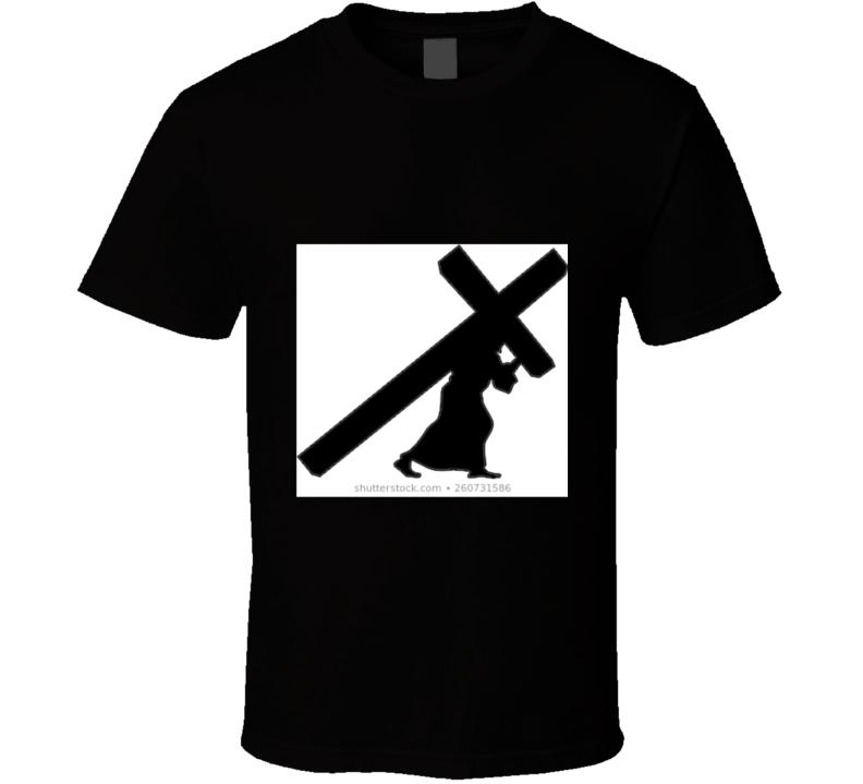 Carry The Cross T Shirt