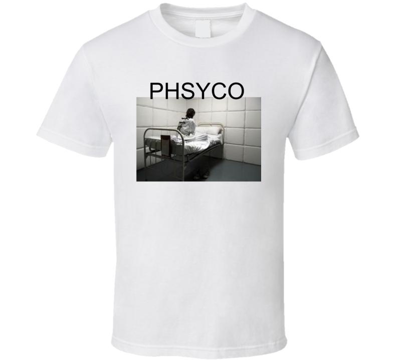 Phsyco T Shirt