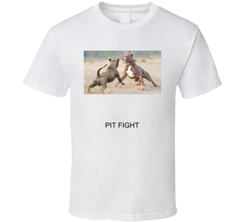 Pit Fight T Shirt