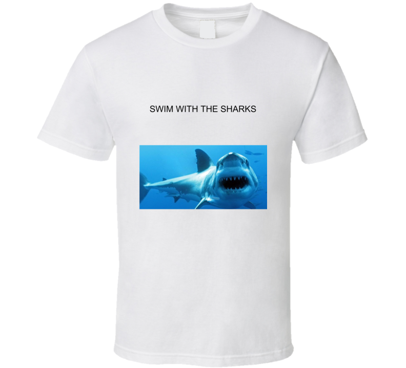 Swim With The Sharks T Shirt