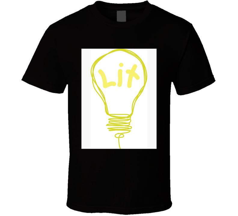 Lit T Shirt