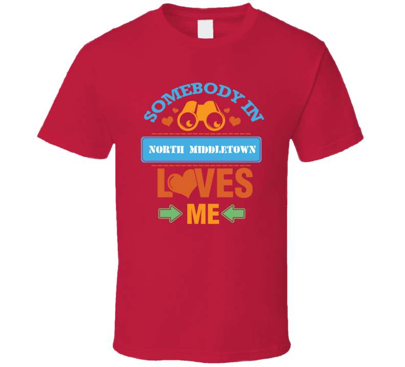 North Middletown Ohio Somebody Loves Me T Shirt