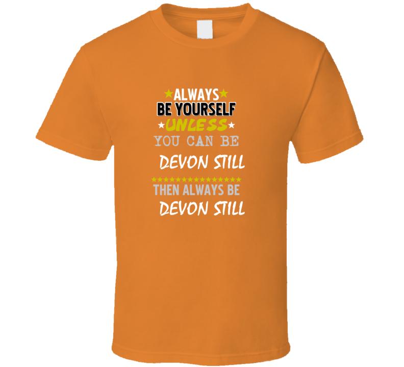 Devon Still Sports Always Be T Shirt