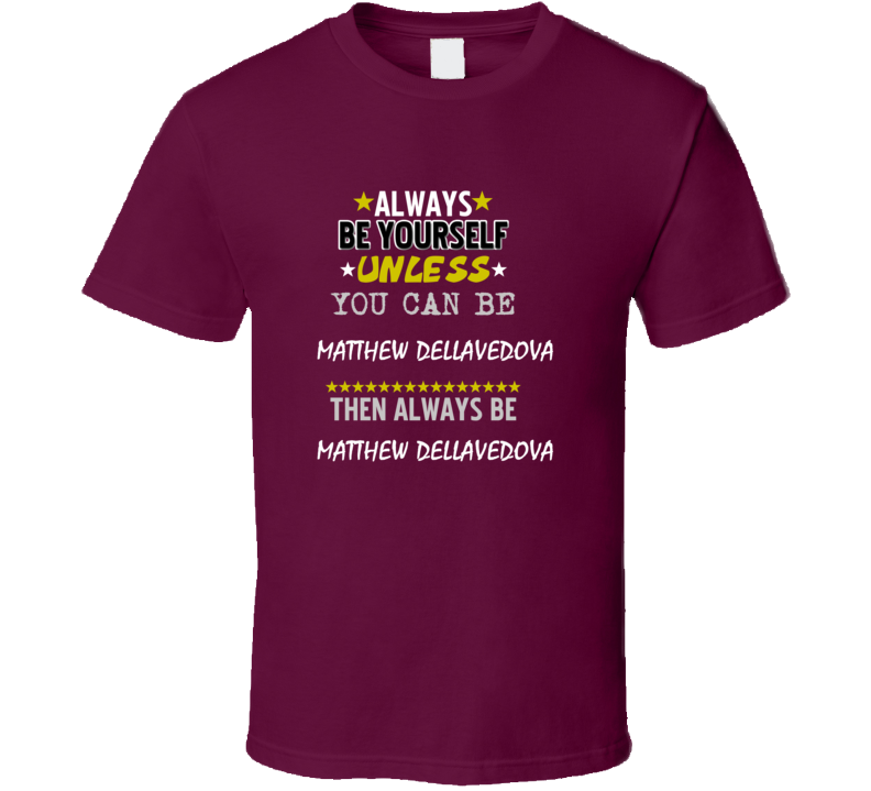 Matthew Dellavedova Sports Always Be T Shirt