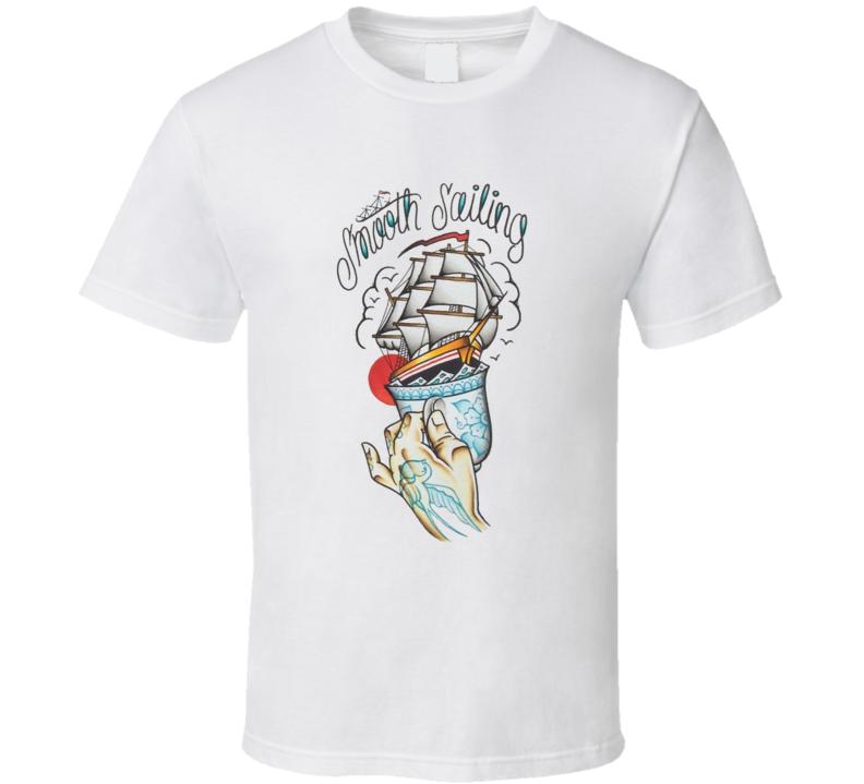 smooth sailing sailer tattoo pirate T Shirt