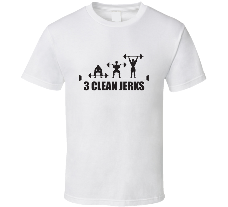 3 clean jerks weight lifting T Shirt