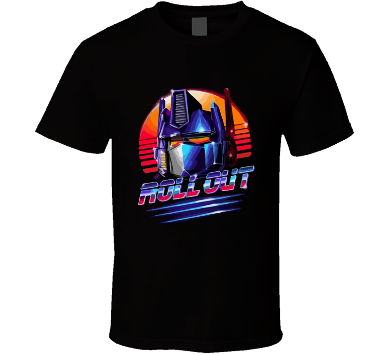 Roll out Transform 80's T Shirt