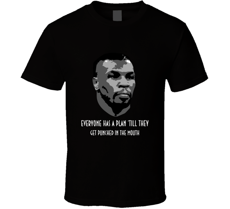mike tyson everyone has a plan T Shirt