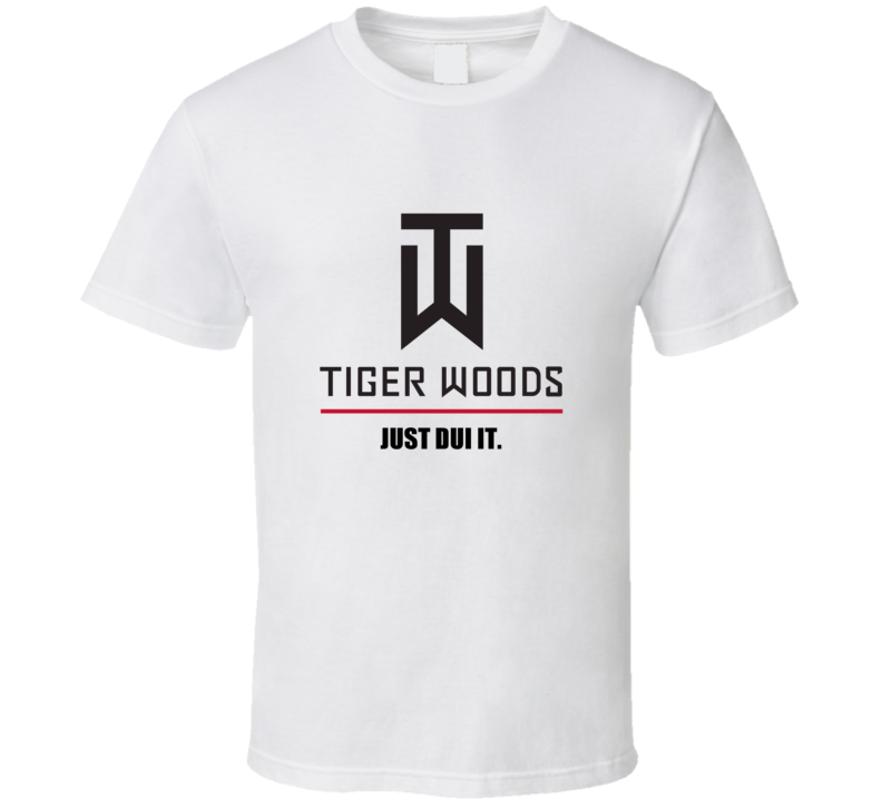 Tiger Woods mugshot just dui it T Shirt