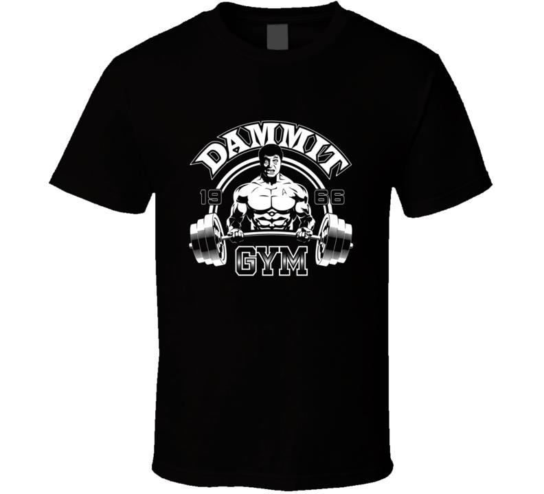 Dammit Gym T Shirt