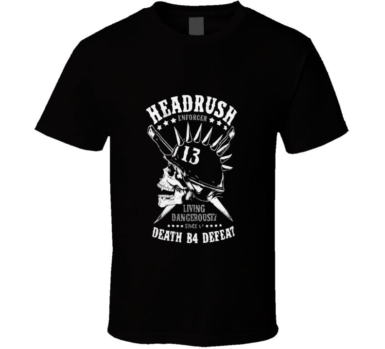 Headrush Death B4 Defeat T Shirt