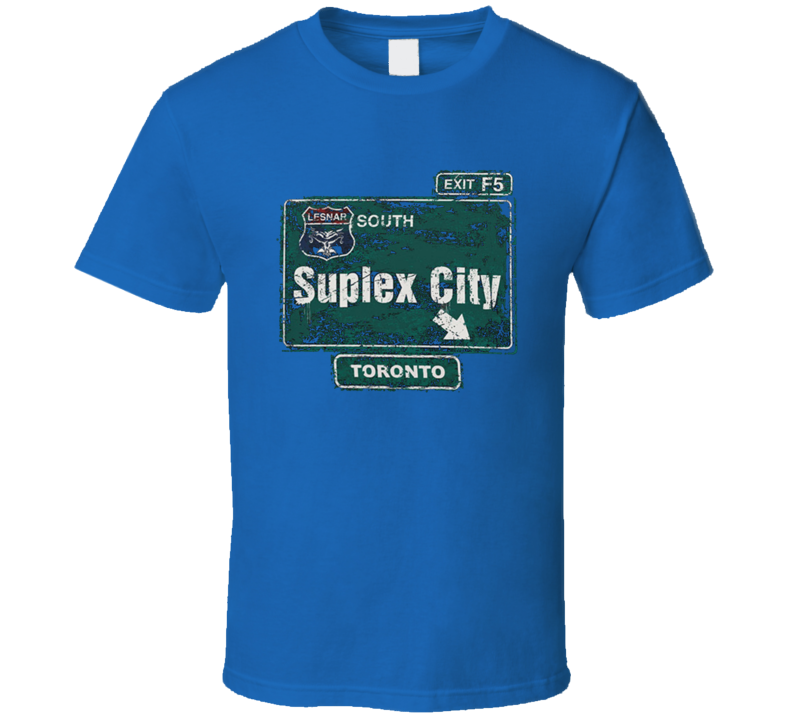 Suplex City Toronto brock lesnar Blue T Shirt