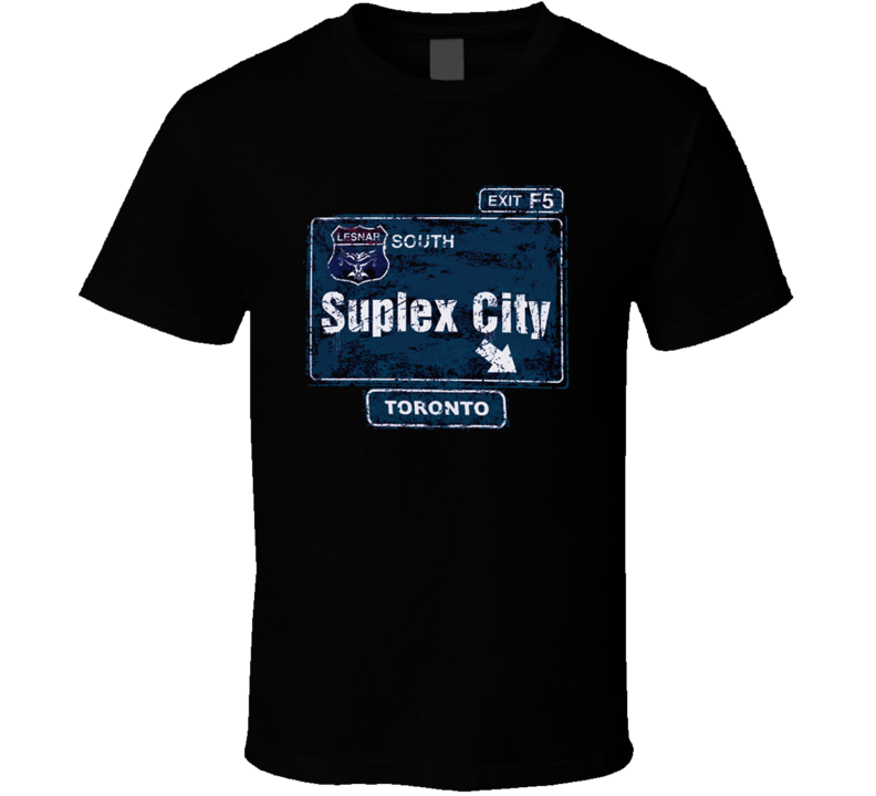 Suplex City Toronto Brock Lesnar T Shirt