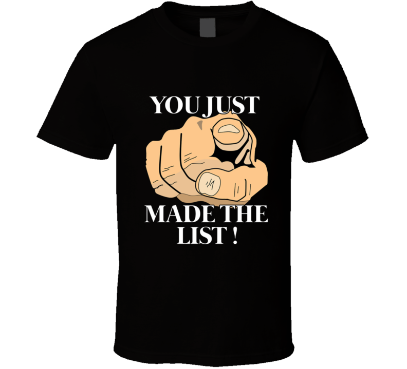 You Just Made The List Brock Lesnar T Shirt
