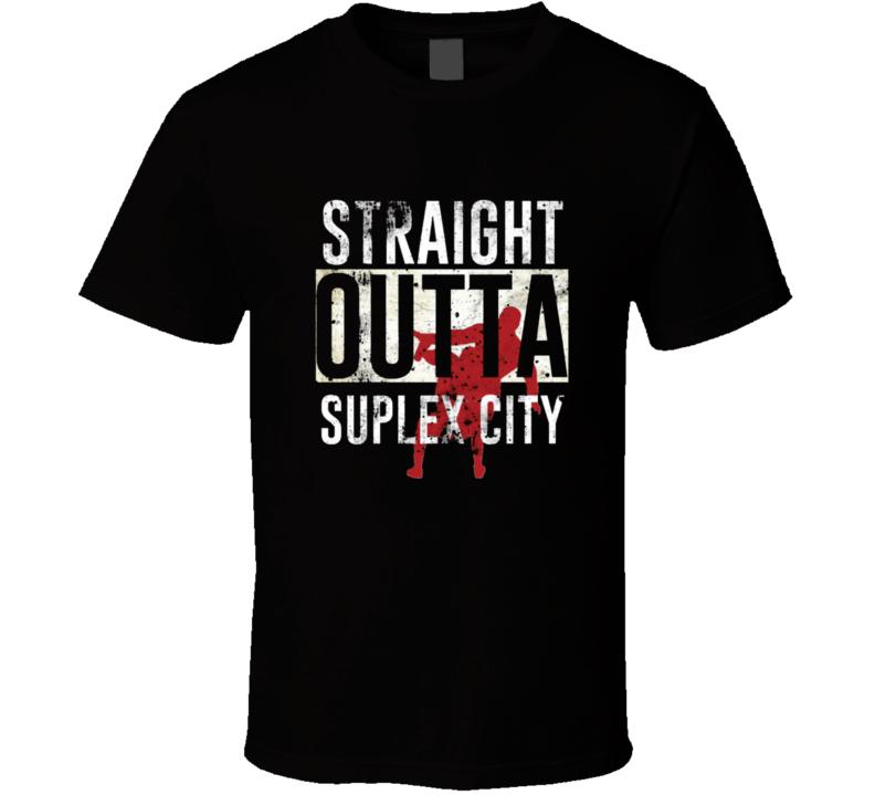 Straight Outta Suplex City T Shirt