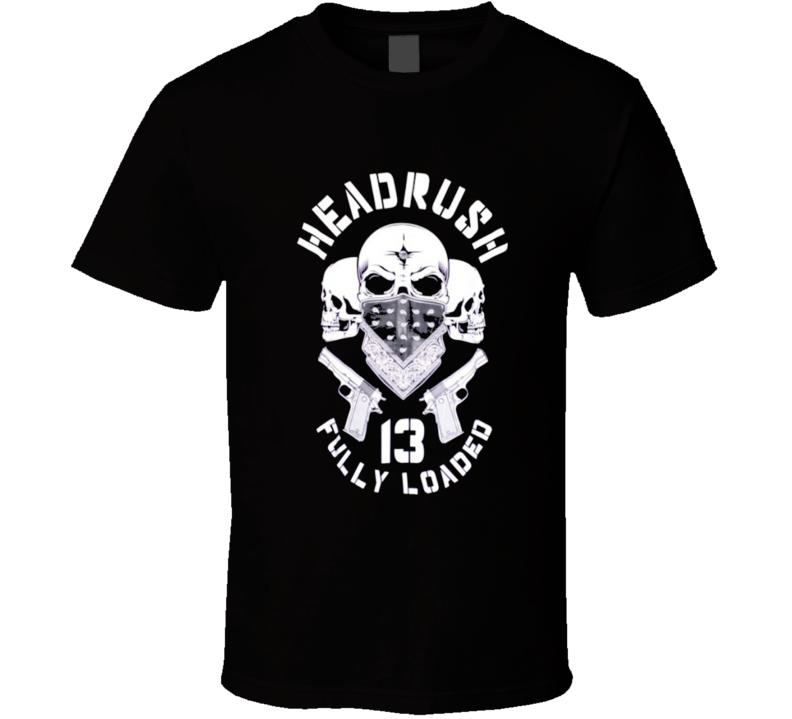 Headrush Fully Loaded T Shirt