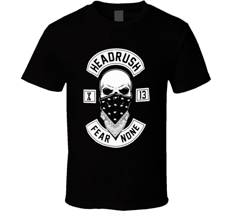 Headrush Fear None X13 T Shirt