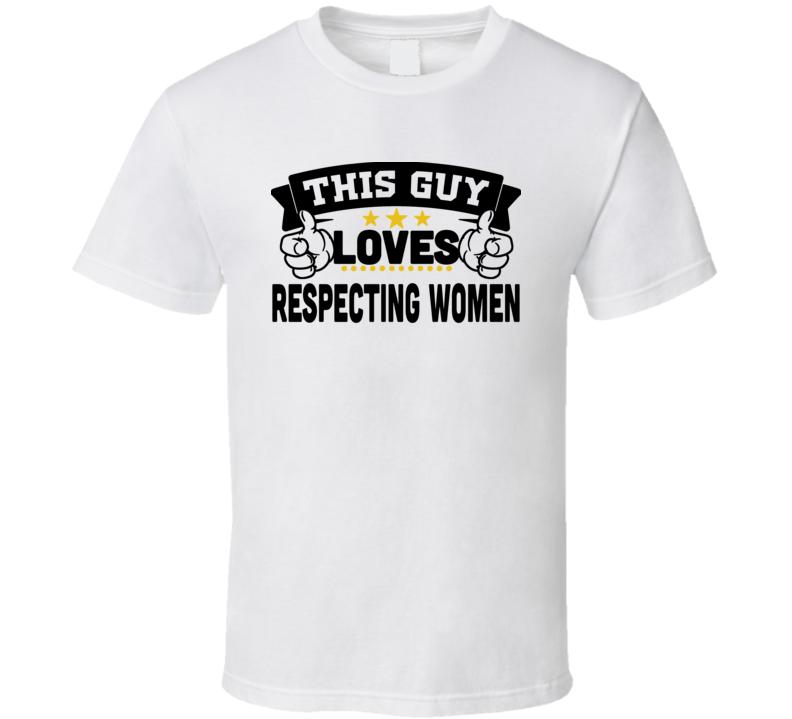 Respecting Womem T Shirt