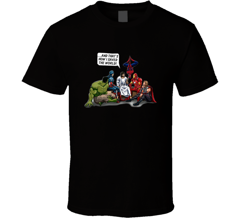 And That's How I Saved The World Jesus And Marvel Super Heroes T Shirt