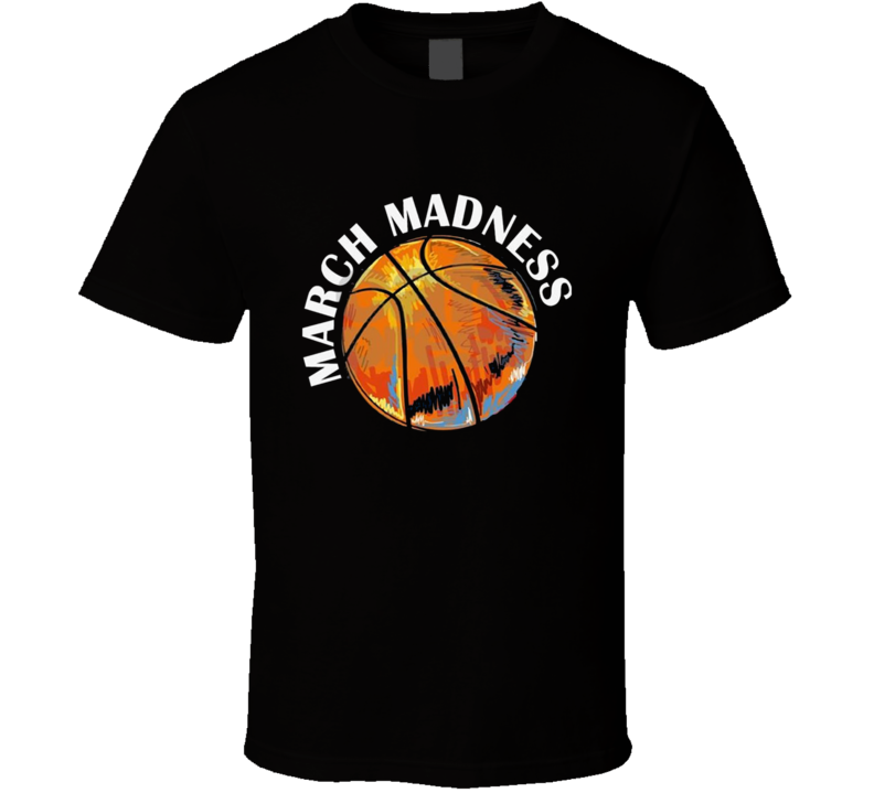 March Madness T Shirt
