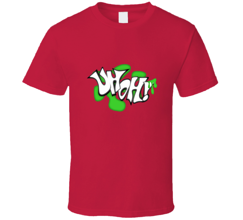 Uh Oh! T Shirt