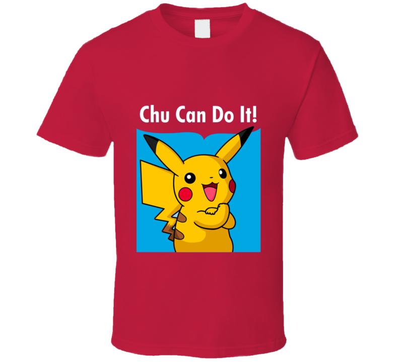 Chu Can Do It! T Shirt