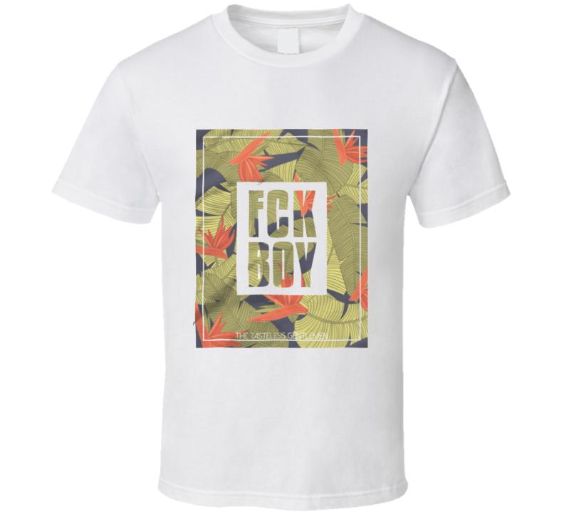 Fuck Boy T Shirt