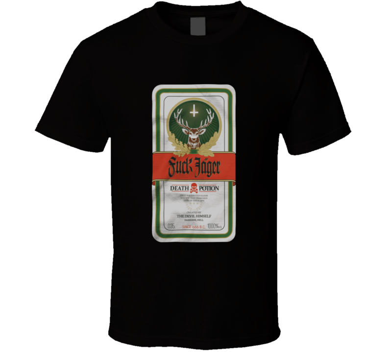 Fuck Jager Death Potion T Shirt