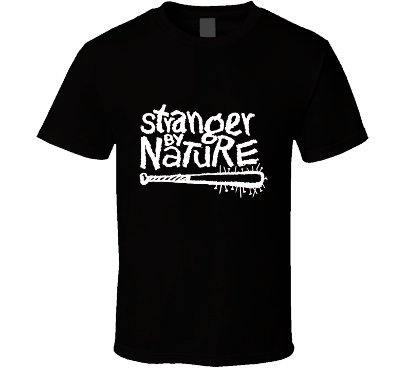 Stranger By Nature T Shirt