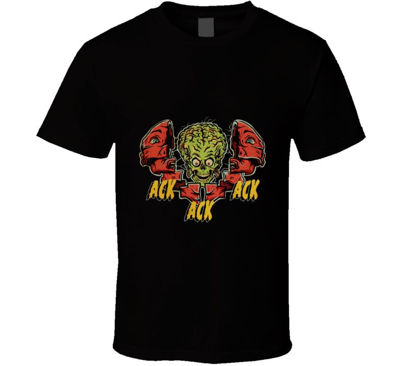 Total Ack Ack Ack Mars Attacks T Shirt