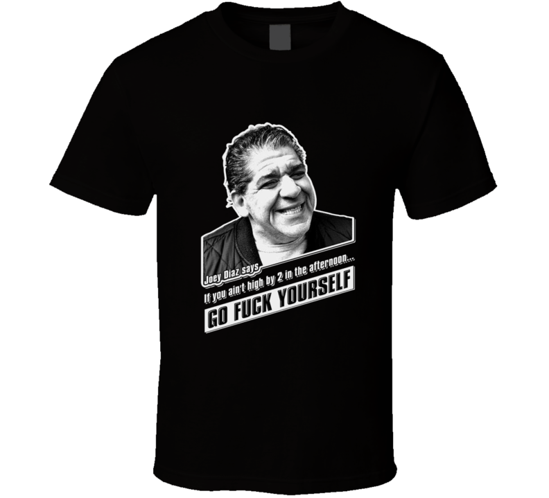 Joey Diaz Go Fuck Yourself T Shirt