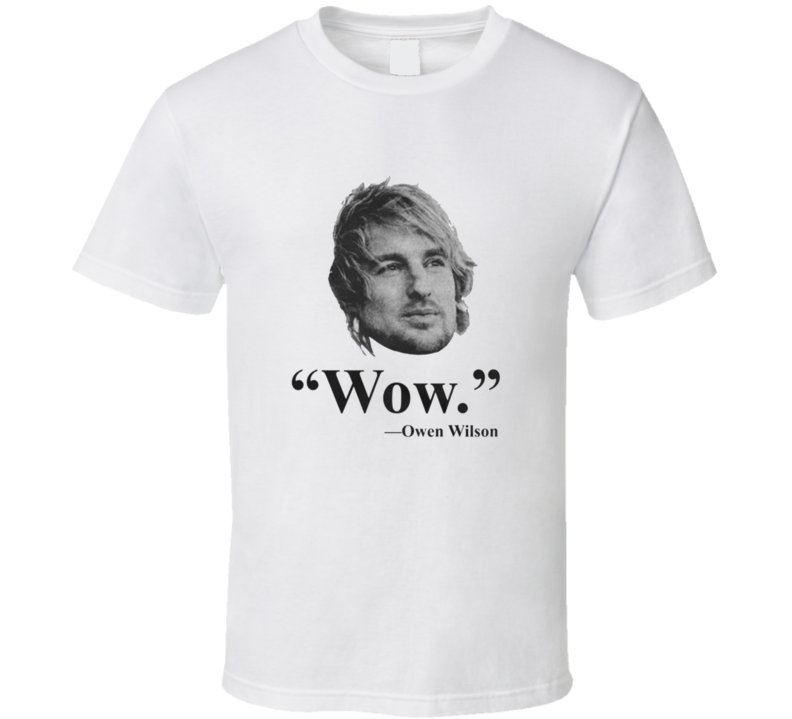 Wow Owen Wilson T Shirt