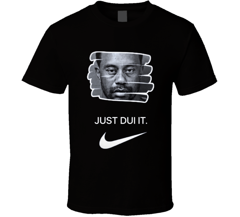 Tiger Woods Just Dui It Nike T Shirt