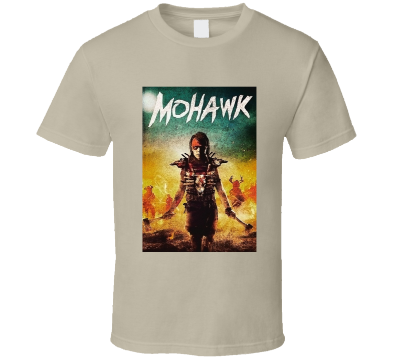 Mohawk (2-3) Movie T Shirt