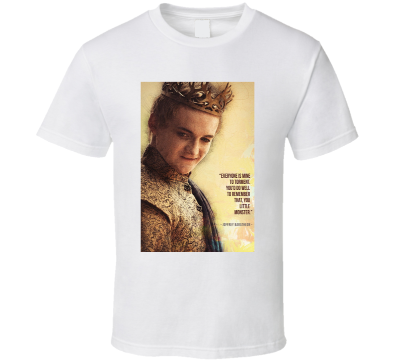 Joffrey Baratheon Got Game Of Thrones Quotes T Shirt