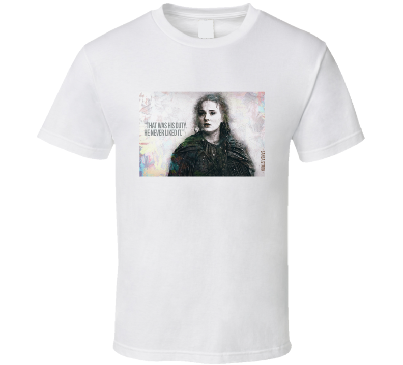 Sansa Stark GOT Game of Thrones Quotes T Shirt