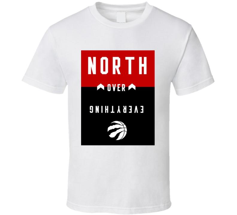 Toronto Raptors North Over Everythting T Shirt
