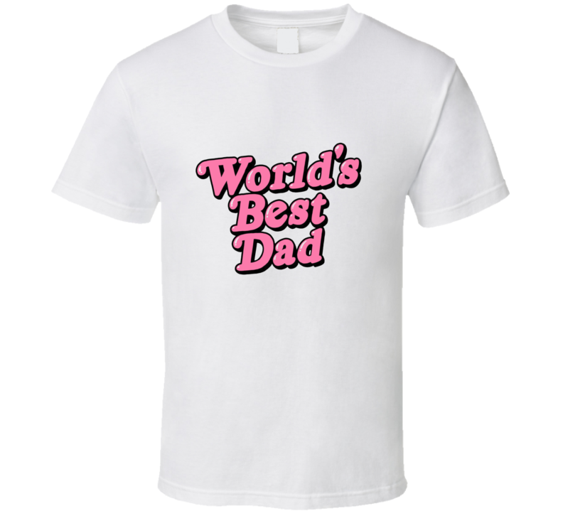 Worlds Best Dad T Shirt