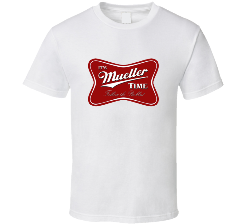 It's Mueller Time Follow The Rubles Red T Shirt