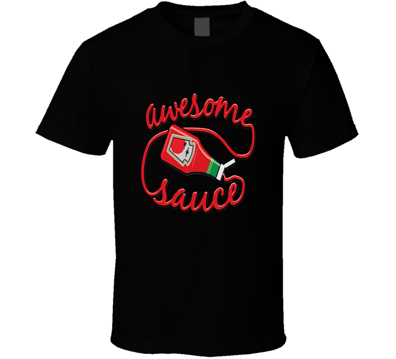 Awesomesauce T Shirt