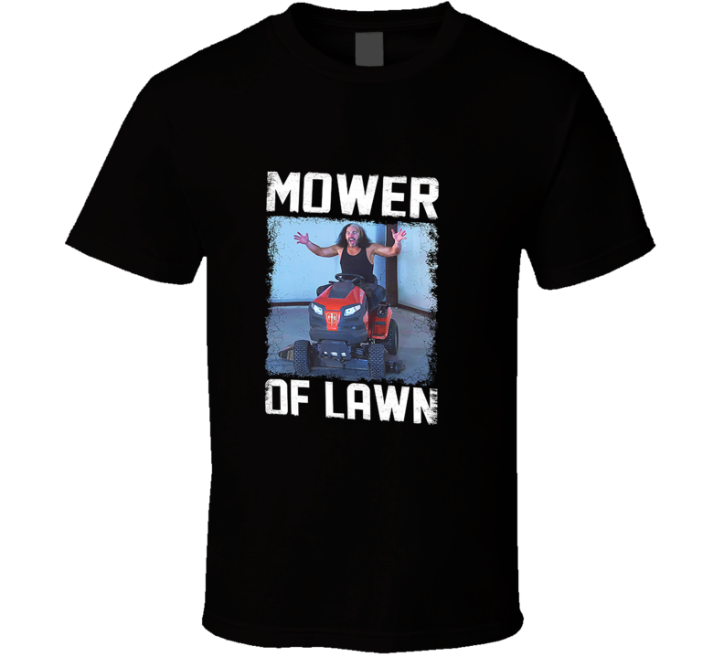 Matt Hardy Mower Of Lawn T Shirt